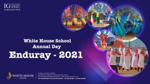 Annual Day Celebration – ENDURAY 2021 # White House School#